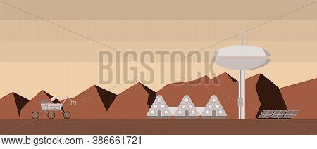 Concept Of Mars Colonization. Explorer Settlement On Mars. Flat Design Vector Illustration.
