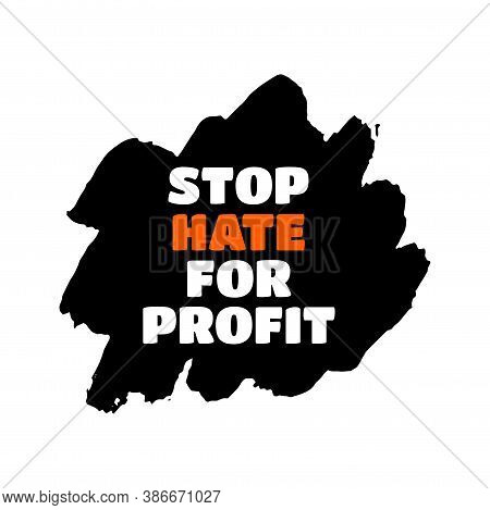 Stop Hate For Profit Quote On Grunge Brushstroke Background. Social Media Campaign Concept Against H