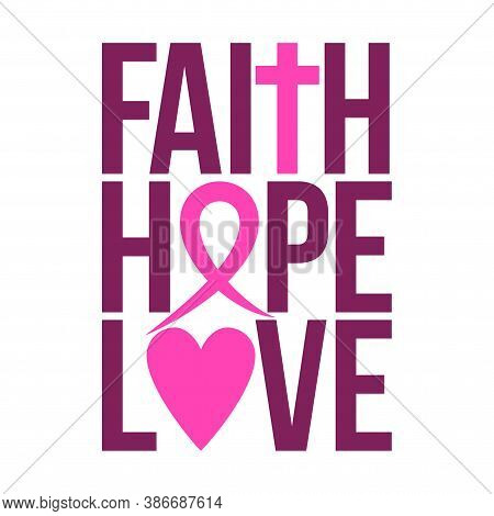 Faith Hope Love (breast Cancer) - Hand Drawn Breast Cancer Awareness Month October Lettering Phrase.