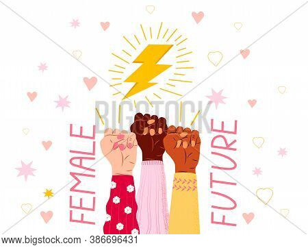 Future Female Concept Vector. Girl Power And Feminism Illustration. Female Hands In Fist Gesture Of