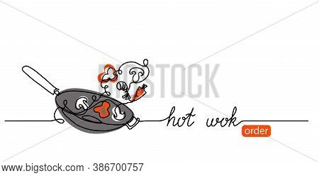 Hot Wok Minimalist Vector Web Banner, Background, Poster. One Continuous Line Drawing With Text Hot