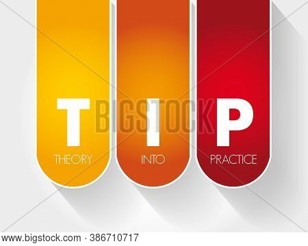 Tip - Theory Into Practice Acronym, Education Concept Background