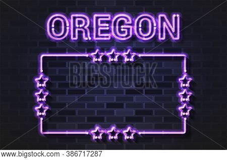 Oregon Us State Glowing Violet Neon Letters And Starred Frame. Realistic Vector Illustration. Black