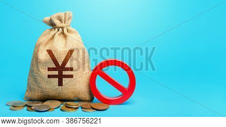 Yuan Yen Money Bag And Red Prohibition Sign No. Confiscation Of Deposits. Termination Funding For Pr