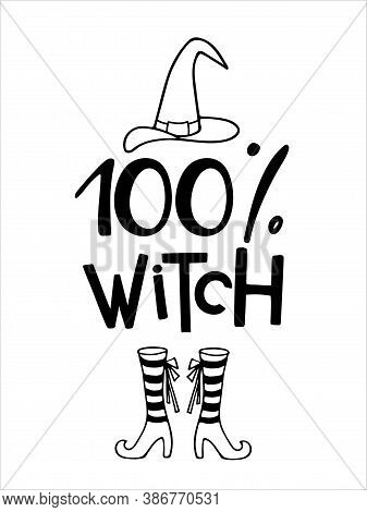 Halloween Sign. 100 Percent Witch Lettering. Vertical Front Porch Sign. Witch Quote. Black-and-white
