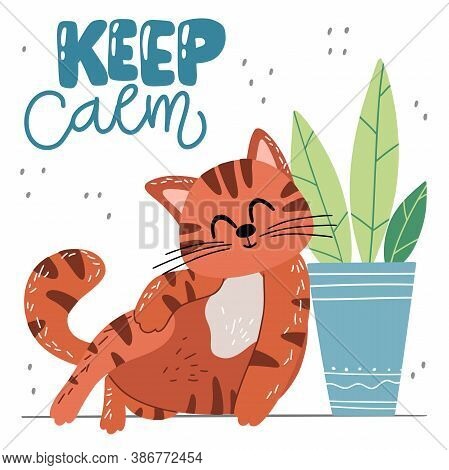 Cute Red Cat In Funny Pose And Lettering. Quote: Keep Calm. Scandinavian Cartoon Animal In Flat Hand