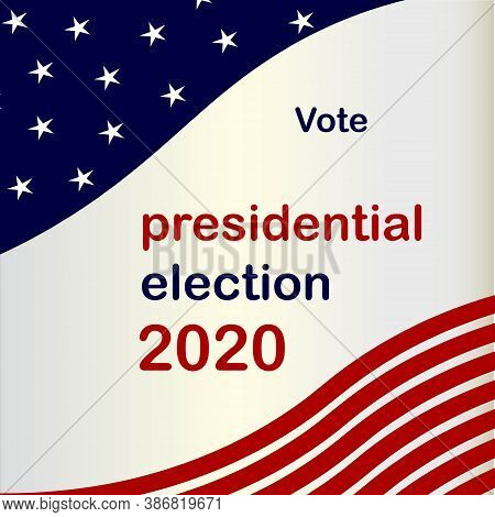 American Flag Background 2020 President Election Vote Stock Vector Illustration For Web, For Print