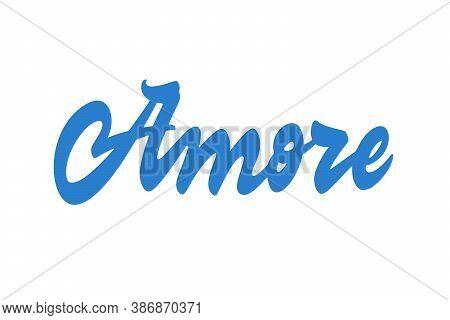 Amore Vector Inscription. Unique Handdrawn Lettering Signboard.