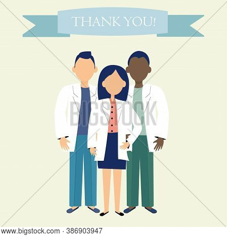 Doctors Heroes In Vector Design. Text: Thank You. Graphic Greeting, Gratitude Concept. Brave, Humani