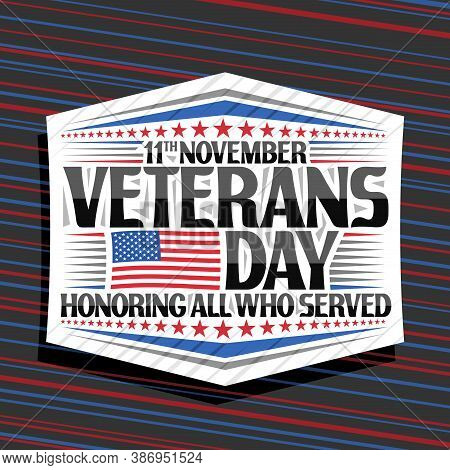 Vector Logo For Veterans Day, White Decorative Badge With Illustration Of National Red And Blue Stri