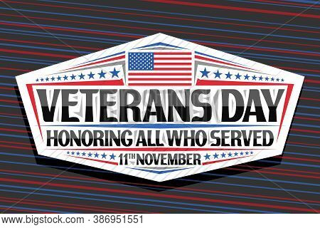 Vector Logo For Veterans Day, White Decorative Sign With Illustration Of National Red And Blue Strip