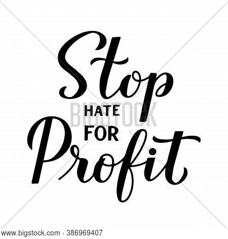 Stop Hate For Profit Calligraphy Hand Lettering Isolated On White. Social Media Campaign Against Hat