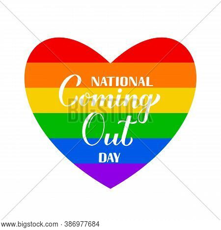 National Coming Out Day Calligraphy Hand Lettering With Rainbow Flag. Annual Holiday In Usa On Octob