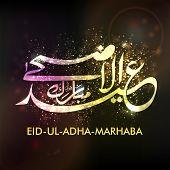 Eid-Ul-Azha-Marhaba or Eid-Ul-Adha-Marhaba, Arabic Islamic calligraphy for Muslim community festival. EPS 10. poster
