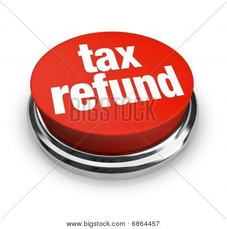 Tax Refund - Red Button