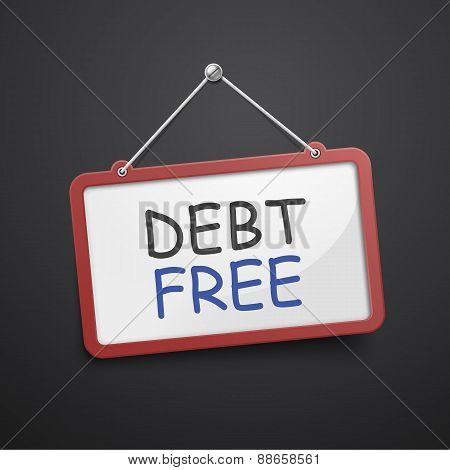 debt free hanging sign isolated on black wall poster