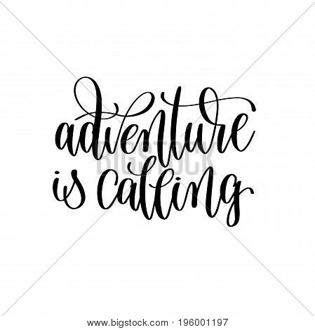 adventure is calling black and white hand lettering inscription motivation and inspiration quote, calligraphy vector illustration