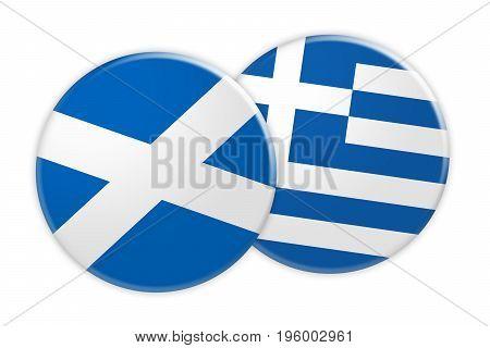 News Concept: Scotland Flag Button On Greece Flag Button 3d illustration on white background
