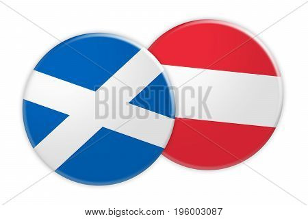 News Concept: Scotland Flag Button On Austria Flag Button 3d illustration on white background