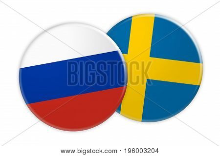 News Concept: Russia Flag Button On Sweden Flag Button 3d illustration on white background