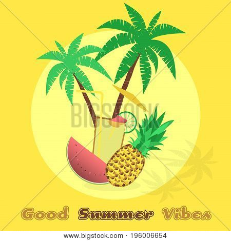 Summertime. Good vibes only with cocktail, watermelon and pineapple in trendy colors.