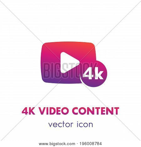 4K video content icon over white, eps 10 file, easy to edit