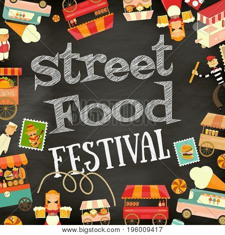 Street Food and Fast Food Truck Festival on Vintage Retro Poster. Blackboard with Chalk Text Background. Template Design. Vector Illustration.