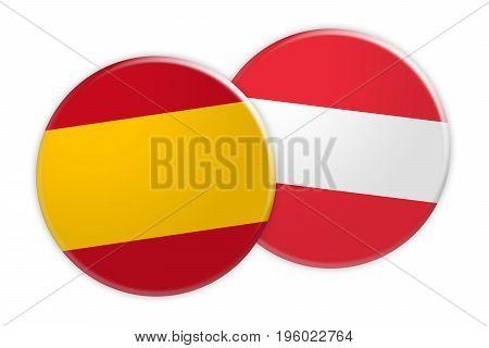 News Concept: Spain Flag Button On Austria Flag Button 3d illustration on white background