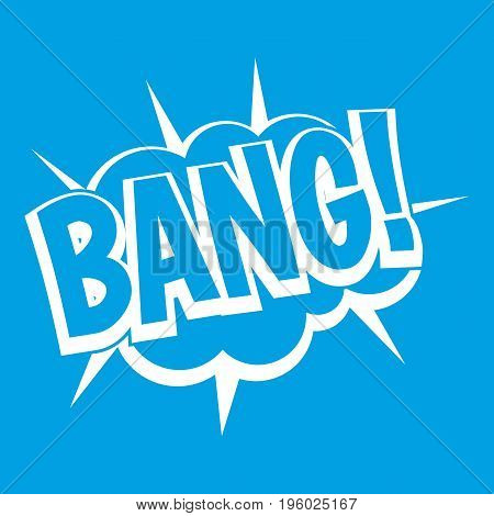 Bang, speech bubble explosion icon white isolated on blue background vector illustration