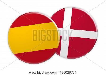 News Concept: Spain Flag Button On Denmark Flag Button 3d illustration on white background