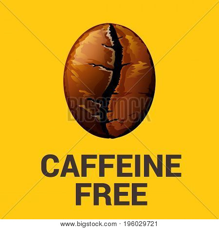 Caffeine free sign with coffee bean vector illustration.