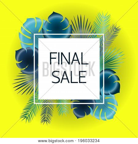 Final sale Vector illustration Trendy template for the online store shop poster and banner Blue and green palm leaves on yellow background and white frame wich the inscription Final sale