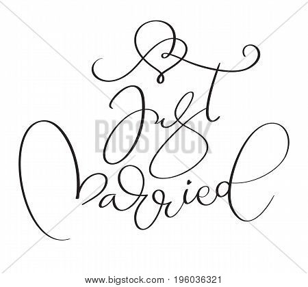 Just married text on white background. Hand drawn Calligraphy lettering Vector illustration EPS10.