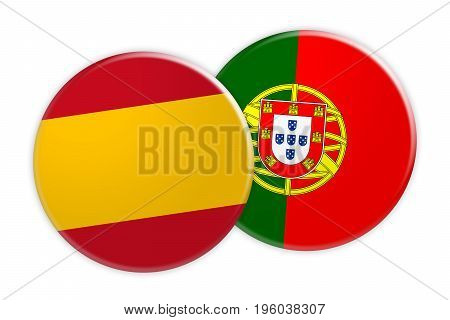 News Concept: Spain Flag Button On Portugal Flag Button 3d illustration on white background