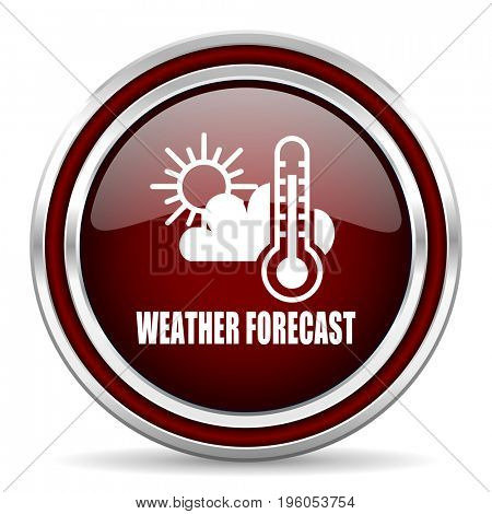 Weather forecast text red glossy icon. Chrome border round web button. Silver metallic pushbutton.