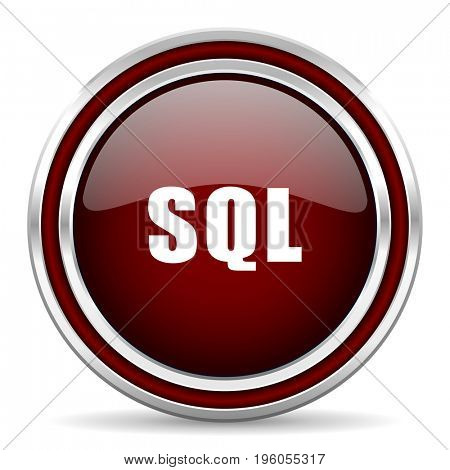 Sql red glossy icon. Chrome border round web button. Silver metallic pushbutton.