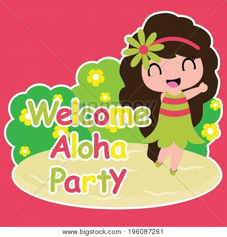 Cute girl is happy in welcome Aloha party vector cartoon on red background, birthday postcard, wallpaper, and greeting card, T-shirt design for kids