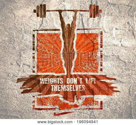 Bodybuilder and huge barbell silhouettes. Icon of the posing athlete. Weights dont lift themselves. Gym and fitness motivation quote. Creative typography poster concept. Grunge texture