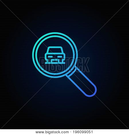 Blue magnifying glass with a car icon - vector car search outline sign or logo element on dark background