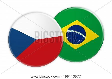 News Concept: Czech Republic Flag Button On Brazil Flag Button 3d illustration on white background