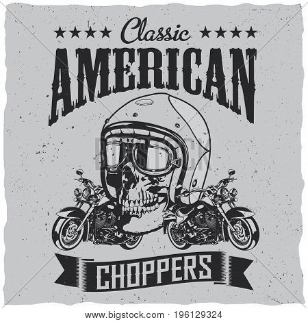 Classic american choppers poster with motorcycle for t-shirts and greeting cards vector illustration