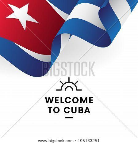 Welcome to Cuba. Cuba flag. Vector illustration