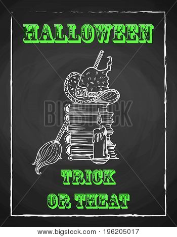 Halloween holiday chalk poster for party. Textured blackboard and witch accessories, hat, candle and stack of old books, broom. Trick or threat. Template for advertising design.