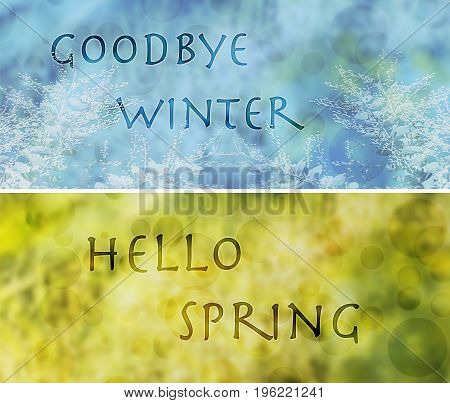 Seasonal change from winter to spring banner with words goodbye winter hello spring in text