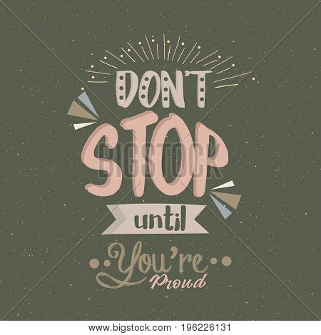 don t stop until you are proud quotes poster motivation text concept vector