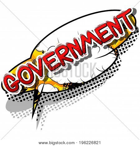 Government - Comic book style phrase on abstract background.