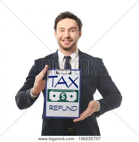 Man holding clipboard with text TAX REFUND on white background