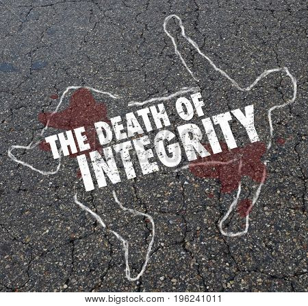 Death of Integrity Chalk Outline Dead Body 3d Illustration