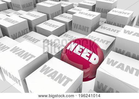 Need Vs Want Sphere in Cubes Necessary Demand 3d Illustration