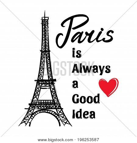 Symbol France-Eiffel tower hearts and phrase Paris is always good idea. French capital Paris. Vector sketch illustration